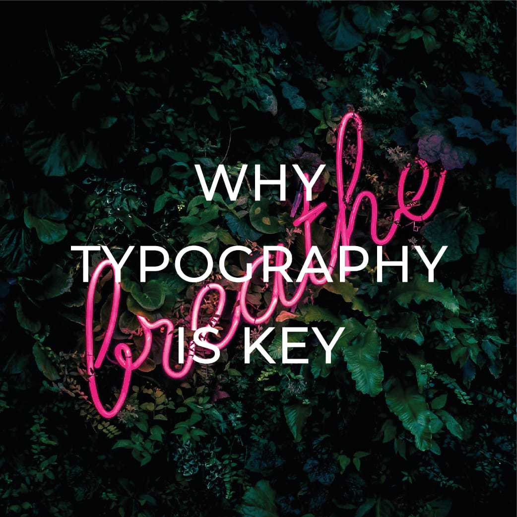 WHY TYPOGRAPHY IS KEY